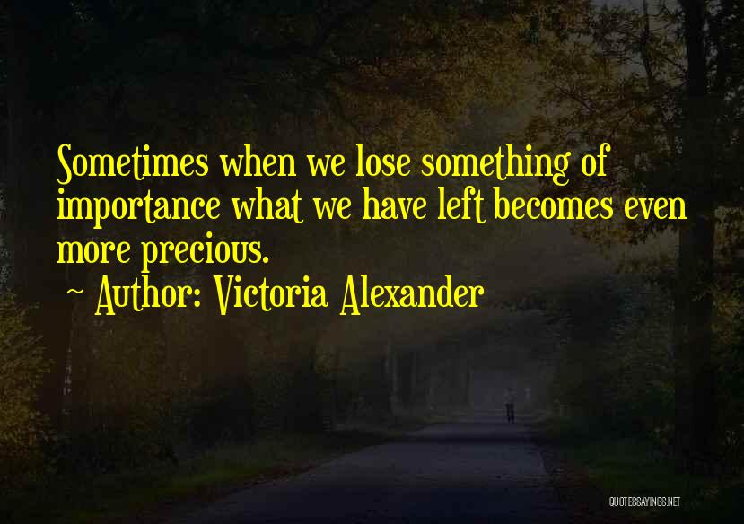 I Have Nothing Left To Lose Quotes By Victoria Alexander