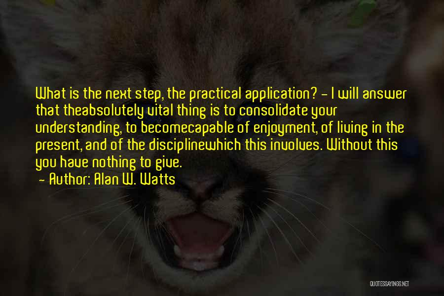 I Have Nothing To Give Quotes By Alan W. Watts