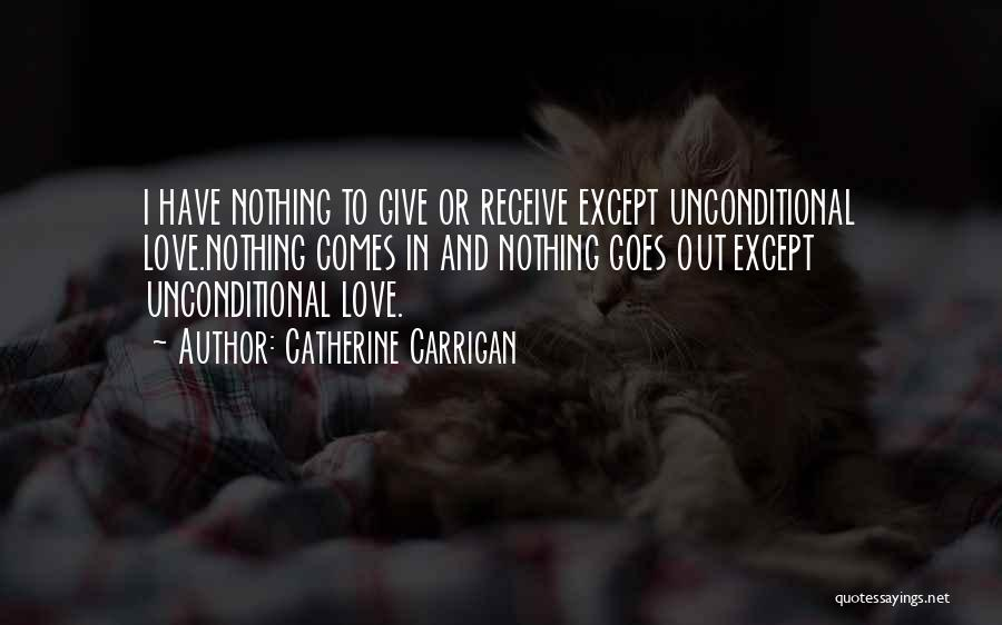 I Have Nothing To Give Quotes By Catherine Carrigan