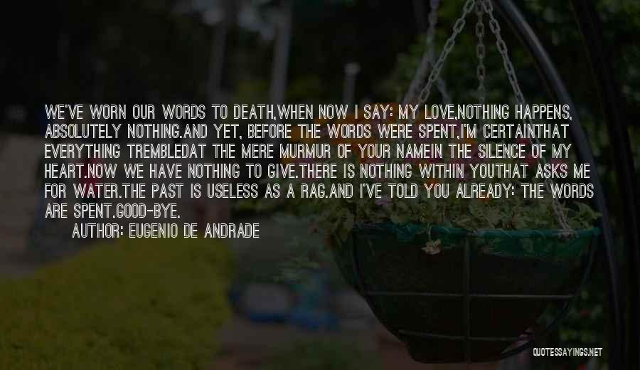 I Have Nothing To Give Quotes By Eugenio De Andrade