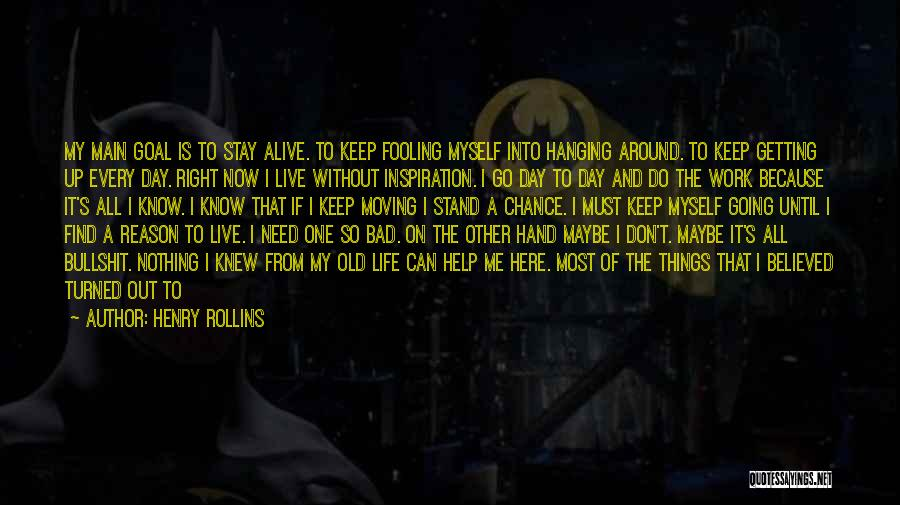 I Have Nothing To Give Quotes By Henry Rollins