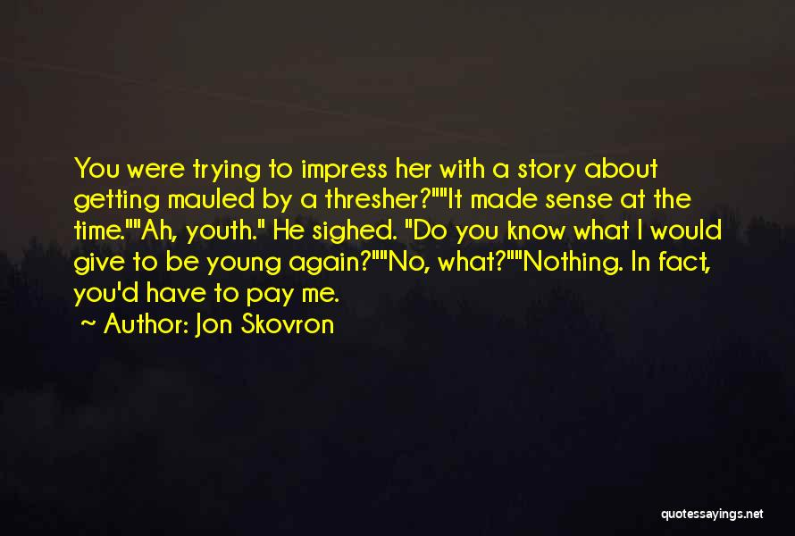 I Have Nothing To Give Quotes By Jon Skovron