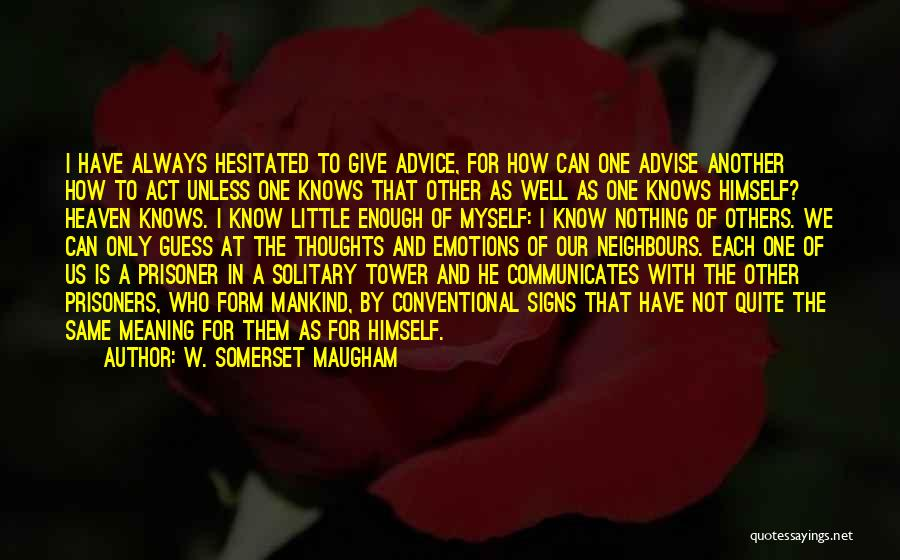 I Have Nothing To Give Quotes By W. Somerset Maugham