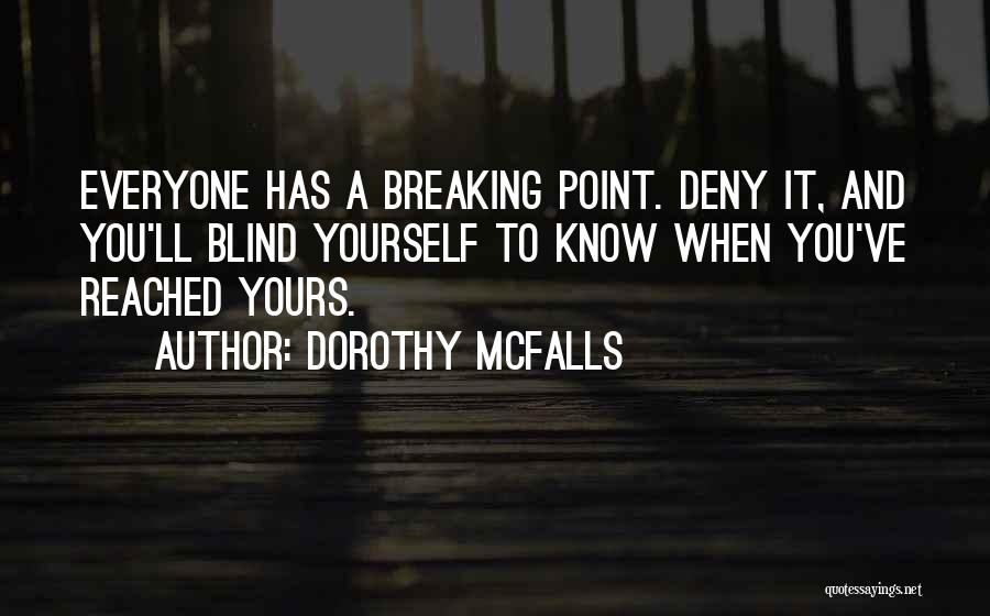 Top 7 I Have Reached My Breaking Point Quotes Sayings
