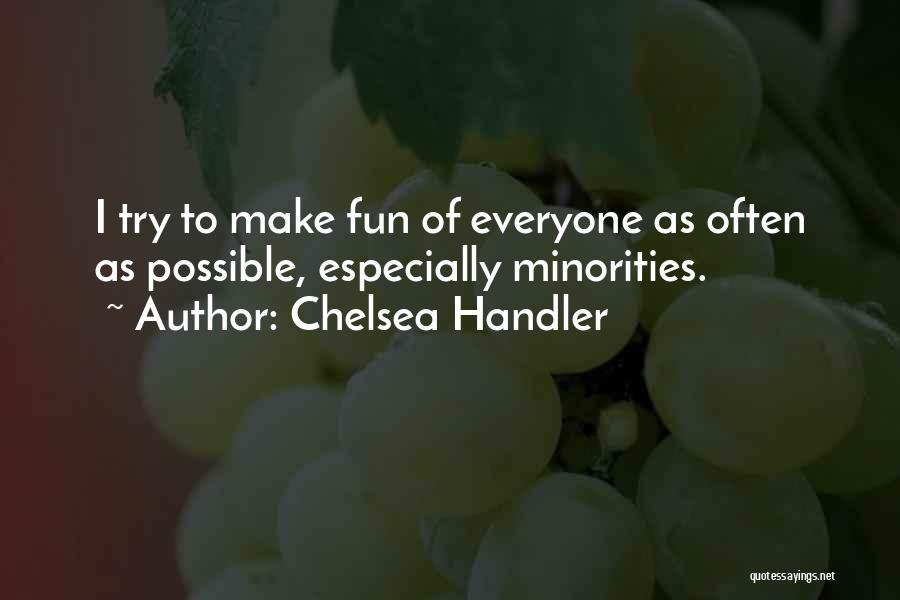I Have So Much Fun With You Quotes By Chelsea Handler