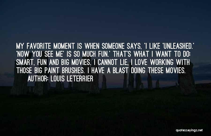 I Have So Much Fun With You Quotes By Louis Leterrier
