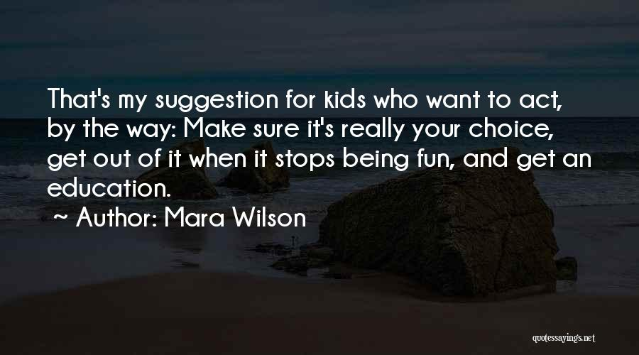 I Have So Much Fun With You Quotes By Mara Wilson
