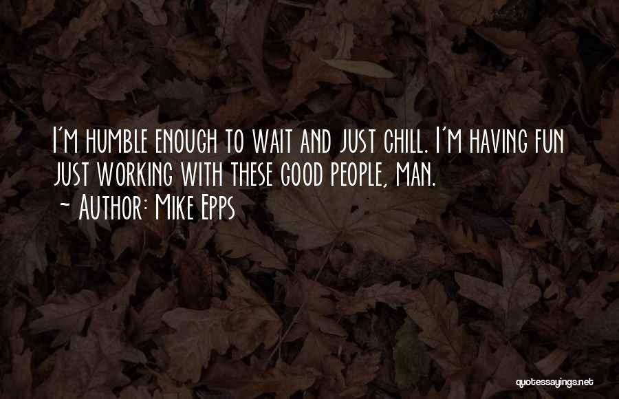 I Have So Much Fun With You Quotes By Mike Epps
