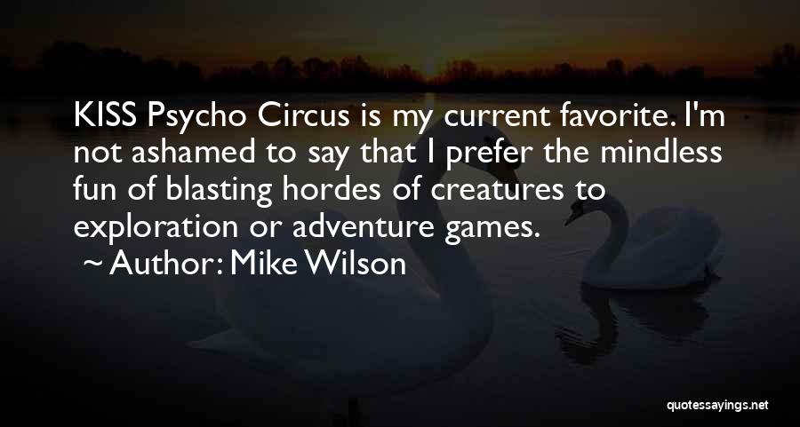I Have So Much Fun With You Quotes By Mike Wilson