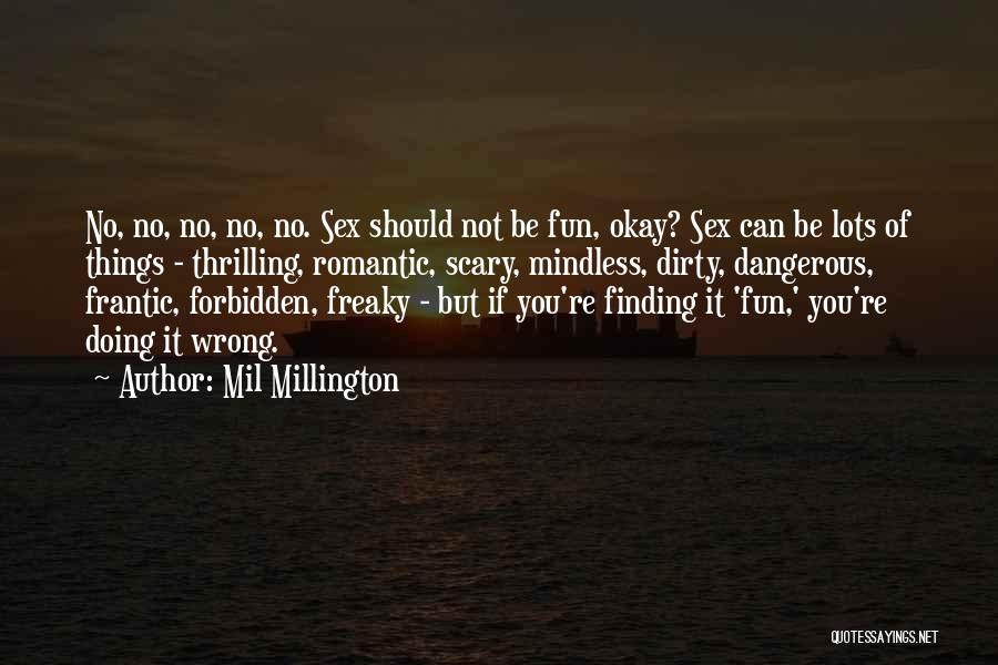 I Have So Much Fun With You Quotes By Mil Millington