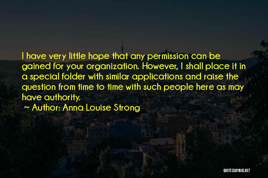 I Hope For Quotes By Anna Louise Strong