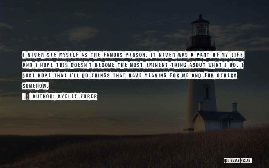 I Hope For Quotes By Ayelet Zurer
