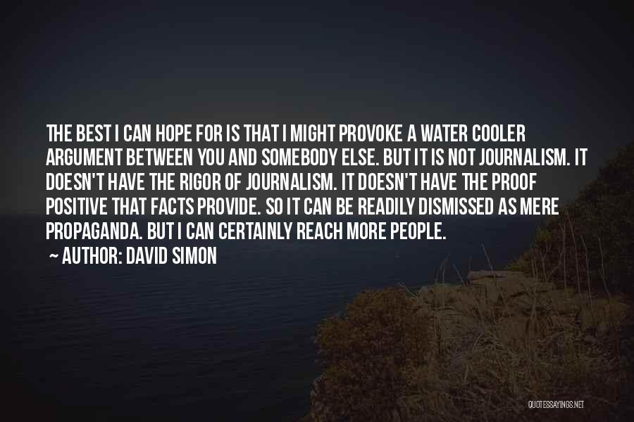 I Hope For Quotes By David Simon