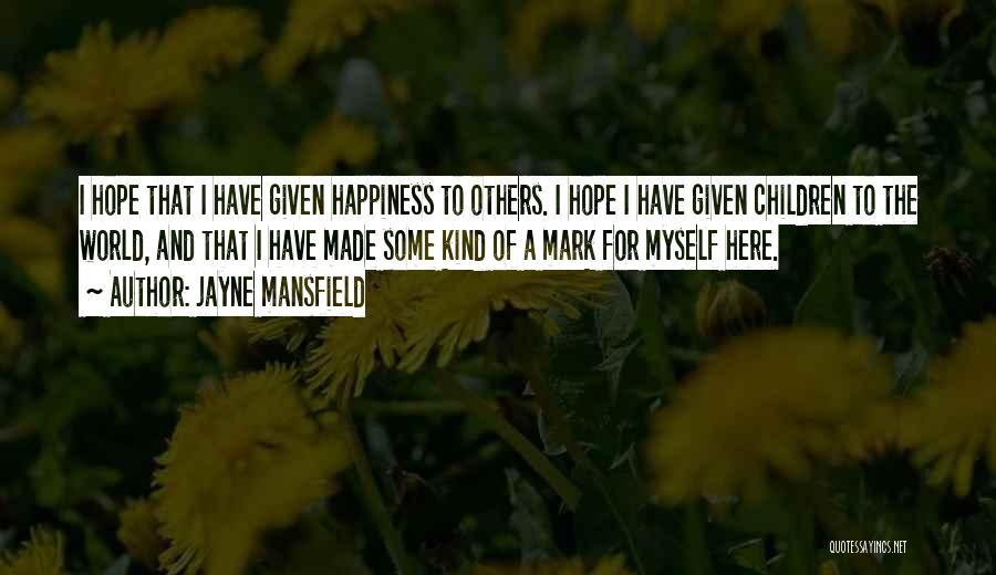 I Hope For Quotes By Jayne Mansfield