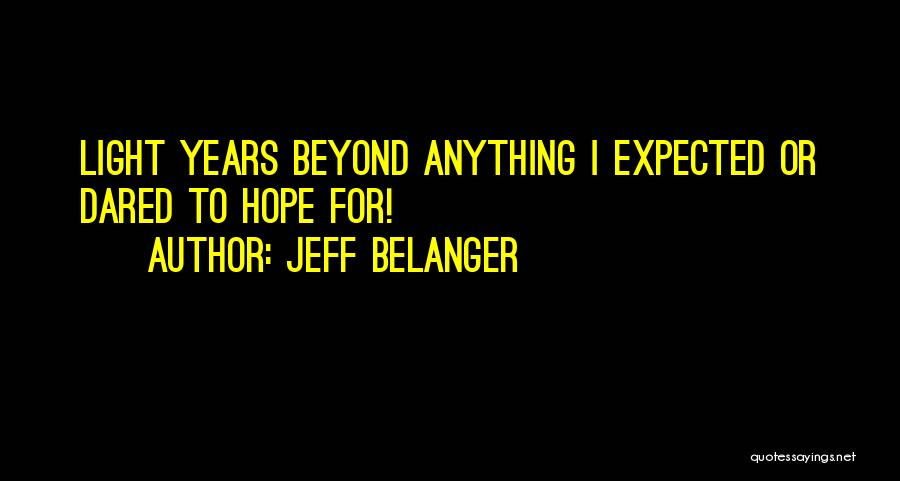 I Hope For Quotes By Jeff Belanger