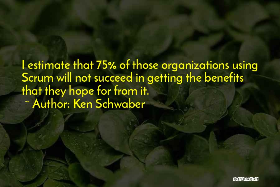 I Hope For Quotes By Ken Schwaber