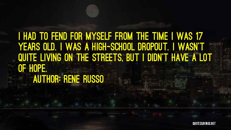 I Hope For Quotes By Rene Russo