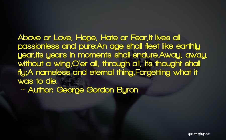 I Hope I Die Soon Quotes By George Gordon Byron