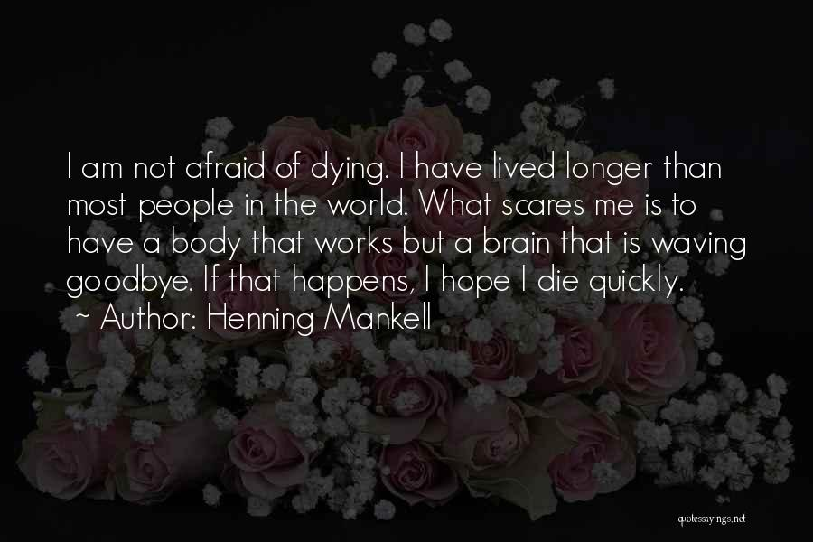 I Hope I Die Soon Quotes By Henning Mankell