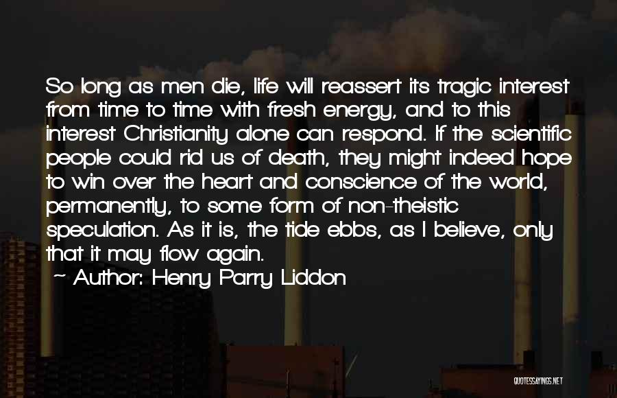 I Hope I Die Soon Quotes By Henry Parry Liddon