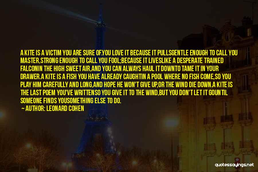 I Hope I Die Soon Quotes By Leonard Cohen