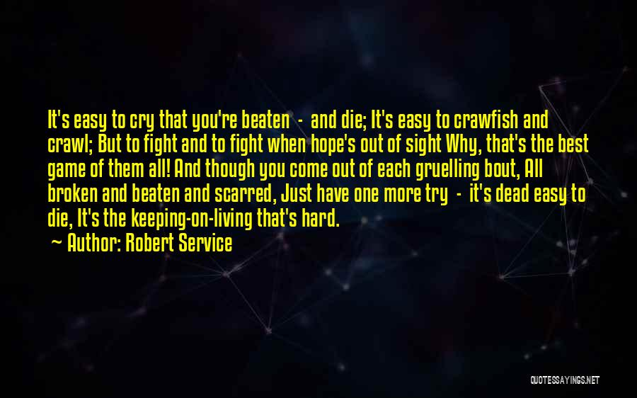 I Hope I Die Soon Quotes By Robert Service