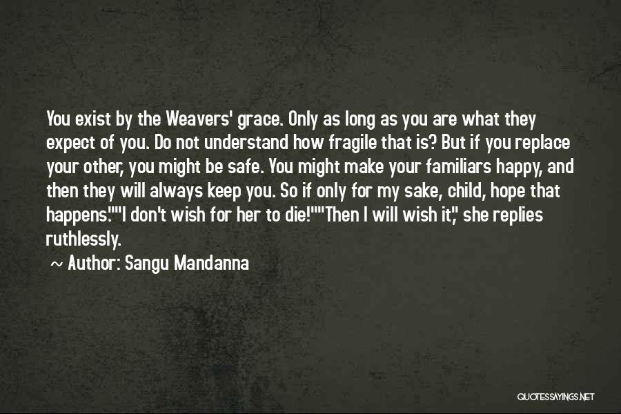 I Hope I Die Soon Quotes By Sangu Mandanna