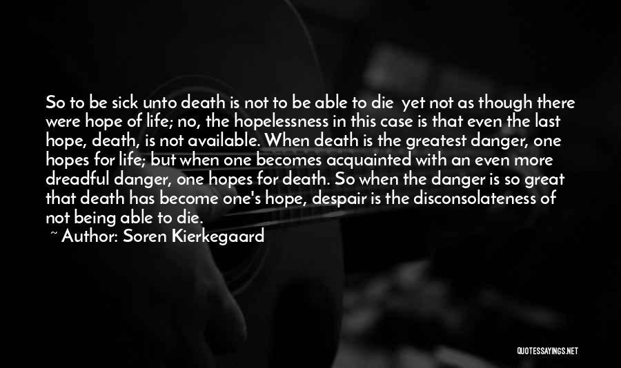 I Hope I Die Soon Quotes By Soren Kierkegaard