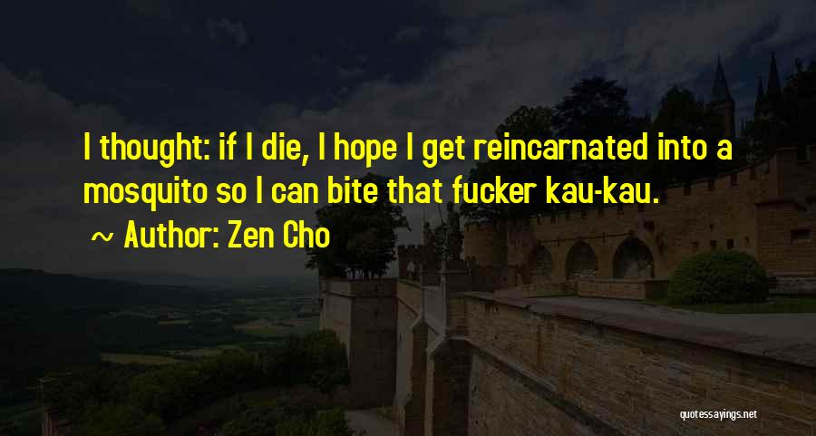 I Hope I Die Soon Quotes By Zen Cho