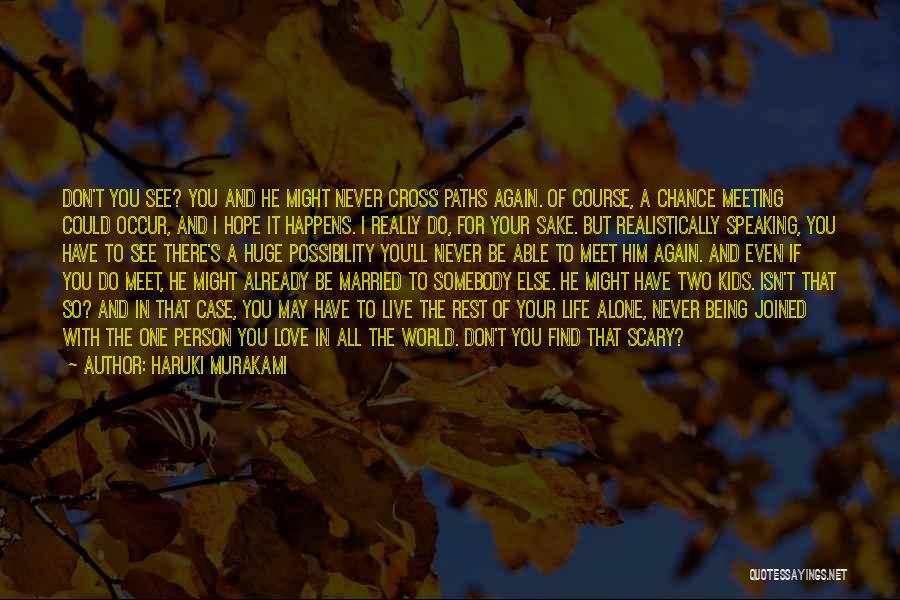 I Hope I Never See You Again Quotes By Haruki Murakami