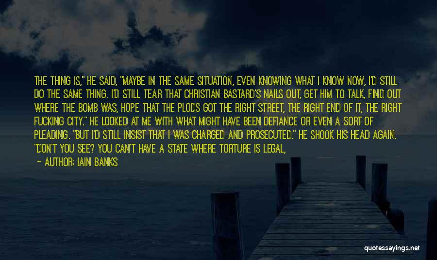I Hope I Never See You Again Quotes By Iain Banks