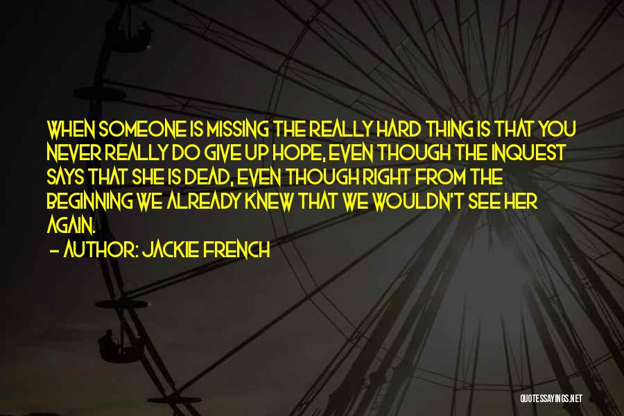 I Hope I Never See You Again Quotes By Jackie French
