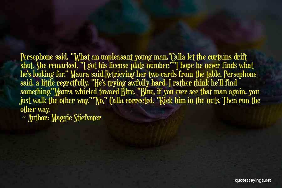 I Hope I Never See You Again Quotes By Maggie Stiefvater