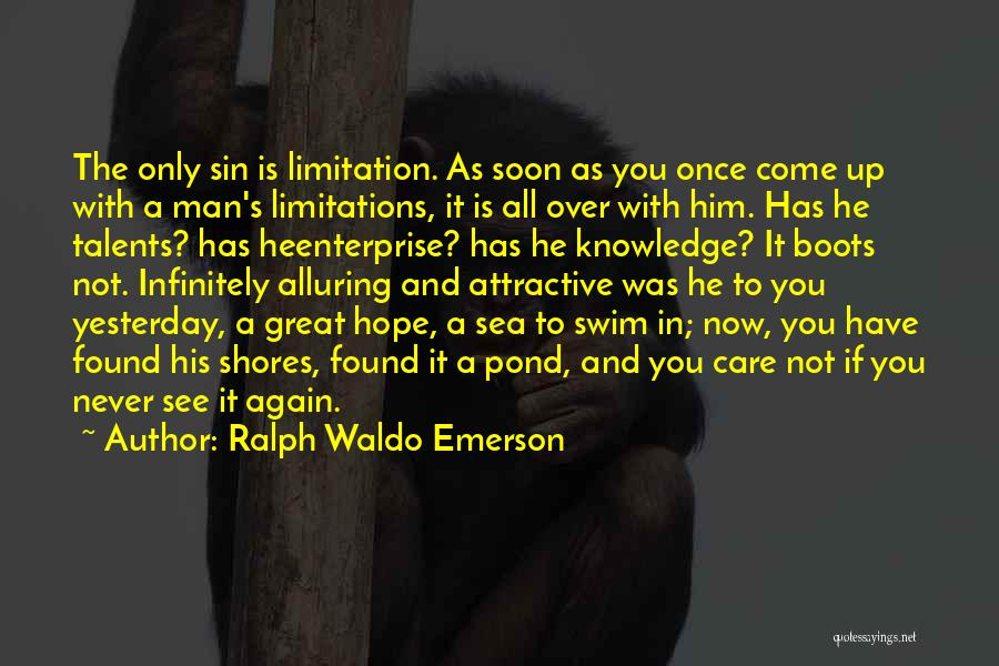 I Hope I Never See You Again Quotes By Ralph Waldo Emerson