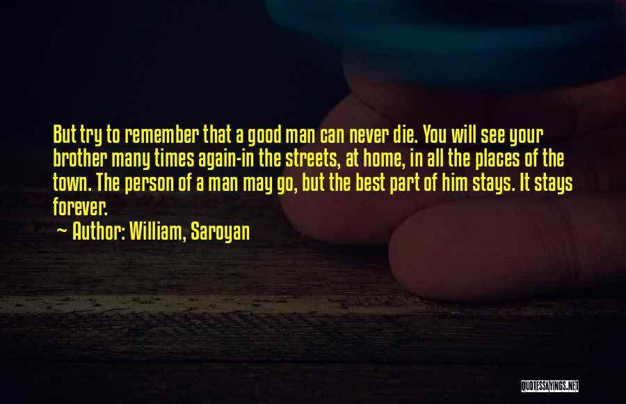 I Hope I Never See You Again Quotes By William, Saroyan