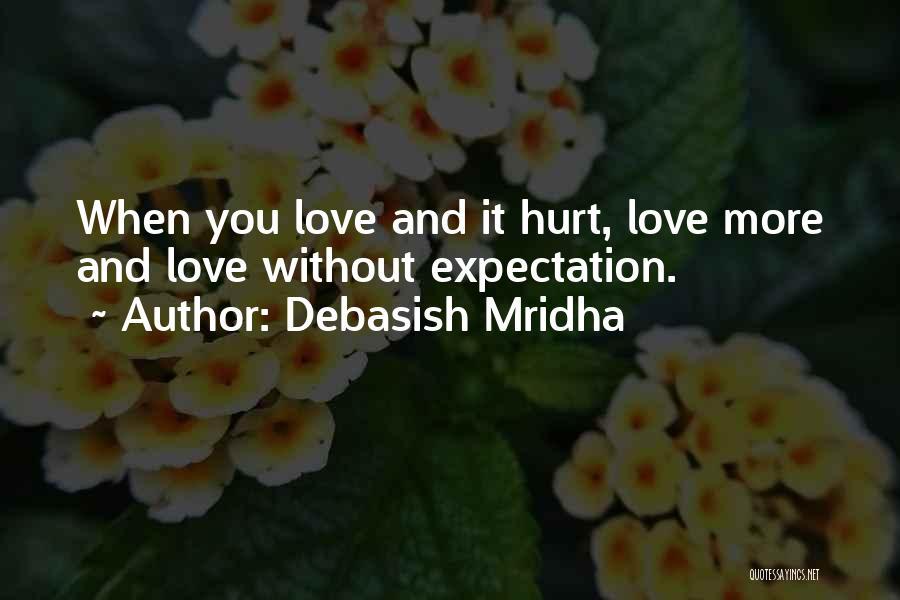 I Hope You Get Hurt Quotes By Debasish Mridha