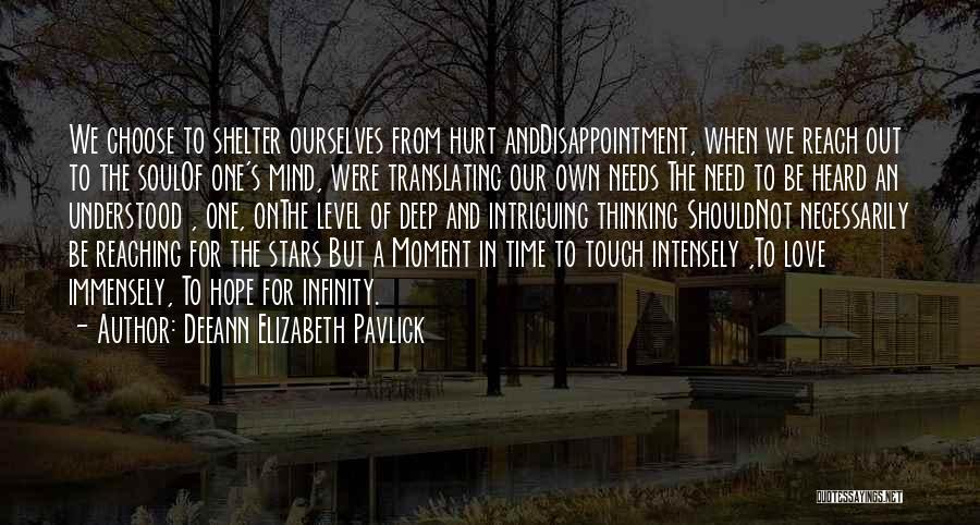 I Hope You Get Hurt Quotes By Deeann Elizabeth Pavlick