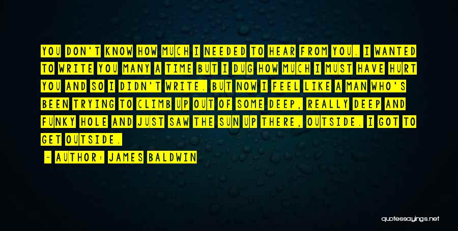 I Hope You Get Hurt Quotes By James Baldwin