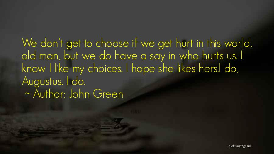 I Hope You Get Hurt Quotes By John Green