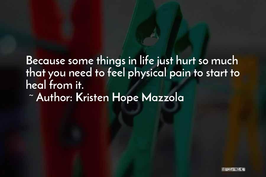I Hope You Get Hurt Quotes By Kristen Hope Mazzola