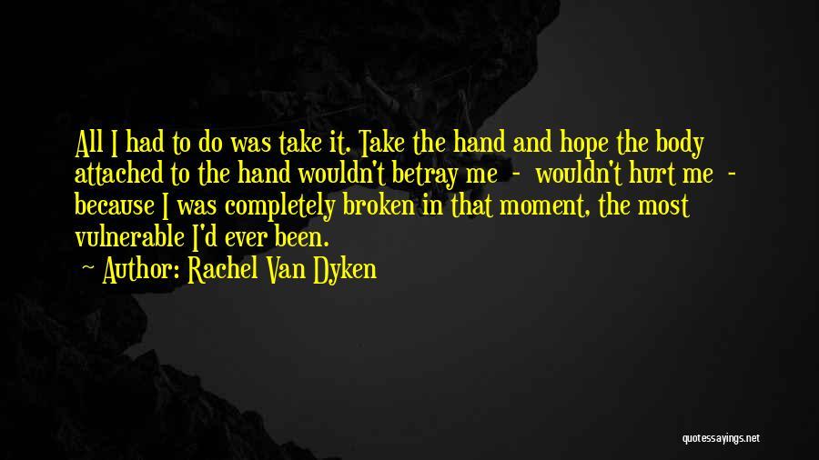 I Hope You Get Hurt Quotes By Rachel Van Dyken