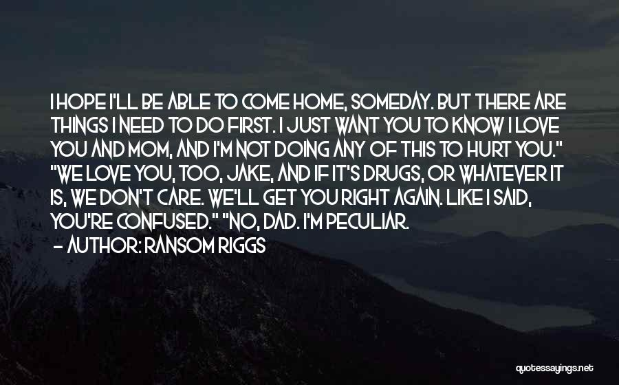I Hope You Get Hurt Quotes By Ransom Riggs