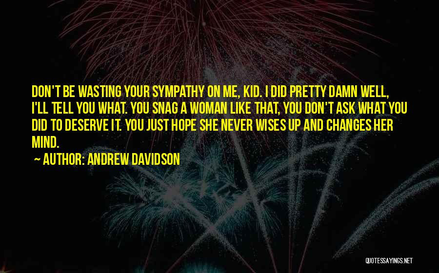 I Hope You Get What You Deserve Quotes By Andrew Davidson