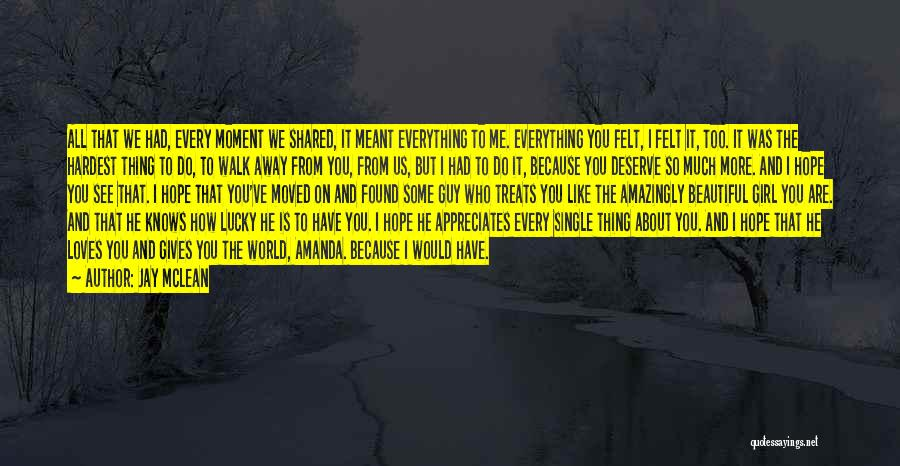I Hope You Get What You Deserve Quotes By Jay McLean