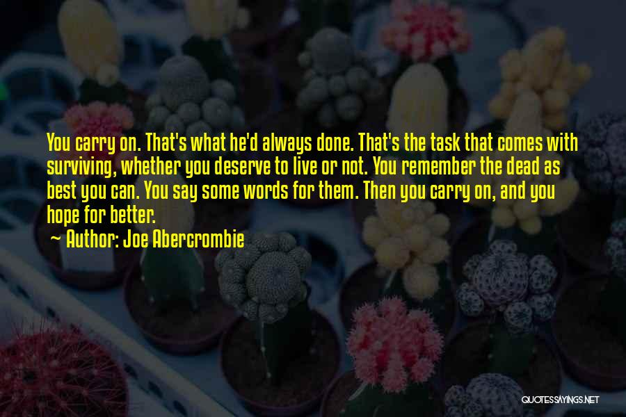 I Hope You Get What You Deserve Quotes By Joe Abercrombie