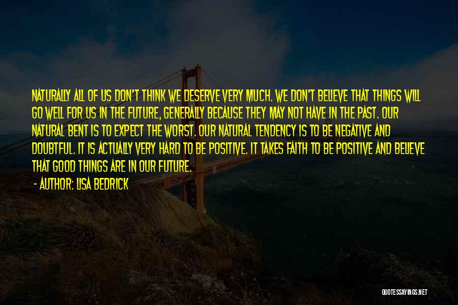 I Hope You Get What You Deserve Quotes By Lisa Bedrick