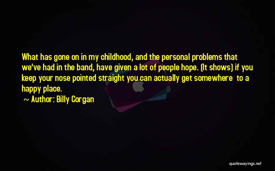 I Hope Your Happy Now Quotes By Billy Corgan