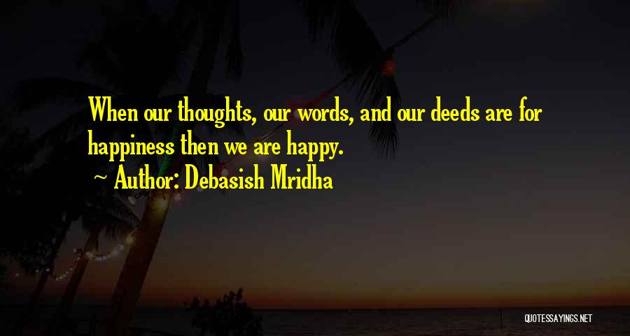 I Hope Your Happy Now Quotes By Debasish Mridha