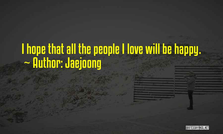 I Hope Your Happy Now Quotes By Jaejoong