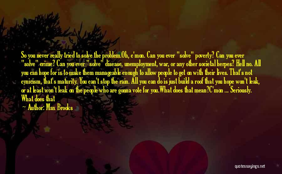 I Hope Your Happy Now Quotes By Max Brooks